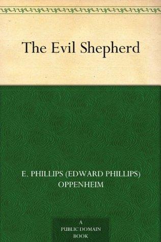 The Evil Shepherd  by  E. Phillips (Edward ) Oppenheim