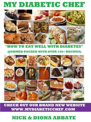 My Diabetic Chef: How to Eat Well With Diabetes Nick Abbate