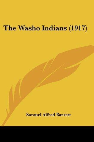 The Washo Indians (1917) Samuel Alfred Barrett