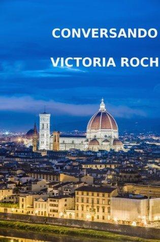 CONVERSANDO Victoria Roch