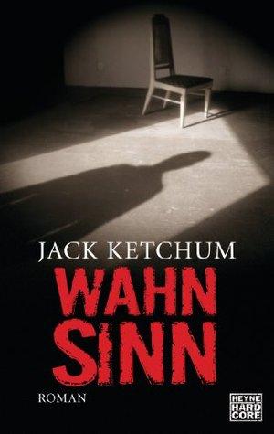 Wahnsinn: Roman Jack Ketchum