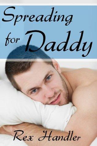 Spreading for Daddy Rex Handler