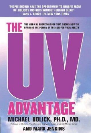 The UV Advantage  by  Michael F. Holick