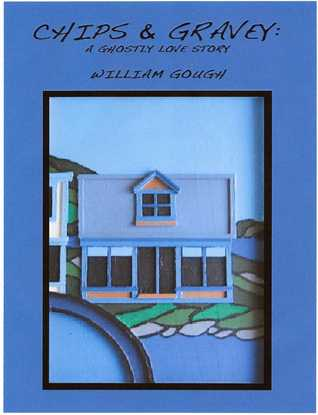 Chips & Gravey: A Ghostly Love Story  by  William Gough