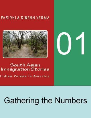 Indian Immigration Stories 01: Gathering the Numbers Dinesh Verma
