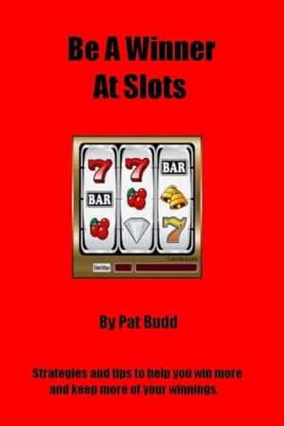 Be A Winner At Slots Pat Budd