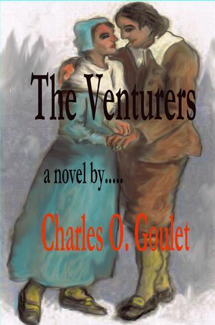 Marin Family Chronicles:The Venturers  by  Charles Goulet