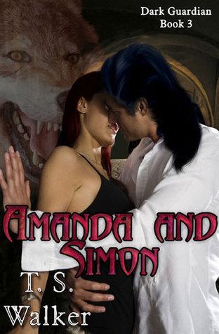 Amanda and Simon: Dark Guardian book 2  by  T.S. Walker
