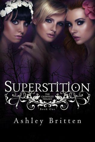 Superstition (Crownley Trilogy, Book #1)  by  Ashley Britten