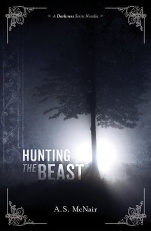 Hunting the Beast (The Darkness Series)  by  A.S. McNair