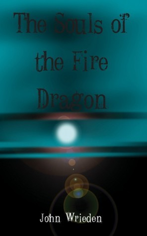 The Souls of the Fire Dragon  by  John Wrieden