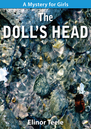 The Dolls Head: A Mystery for Girls  by  Elinor Teele