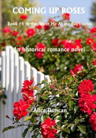 Coming Up Roses  by  Alice Duncan