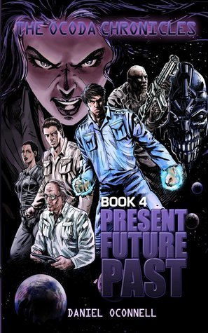 Present Future Past (The Ocoda Chronicles, #4) Daniel OConnell