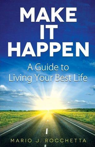 Make It Happen  by  Mario J. Rocchetta