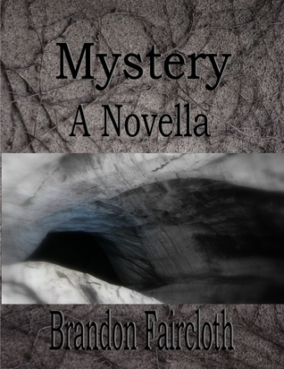 Mystery  by  Brandon Faircloth