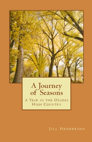 A Journey of Seasons: A Year In the Ozarks High Country  by  Jill Henderson