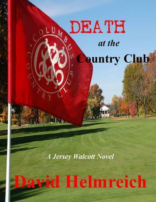 Death at the Country Club Dave Helmreich