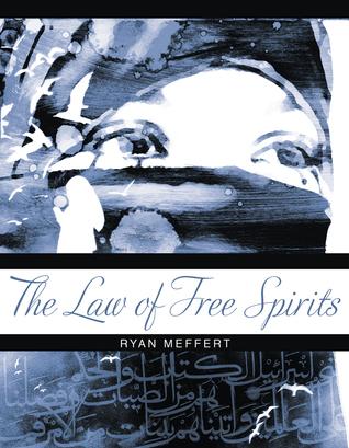 The Law of Free Spirits  by  Ryan Meffert