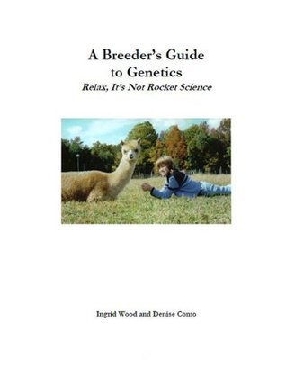 A Breeders Guide to Genetics  by  Ingrid Wood