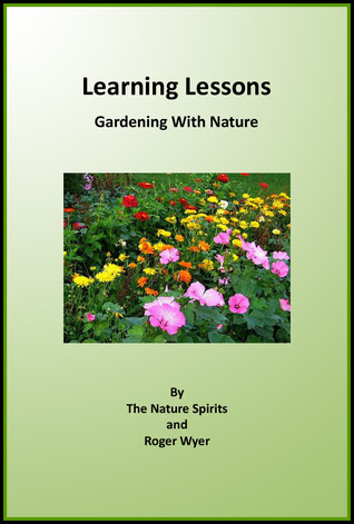 Learning Lessons: Gardening With Nature  by  Roger Wyer