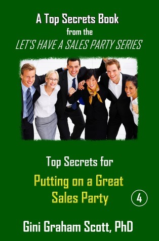 Top Secrets for Putting on a Great Party  by  Gini Graham Scott