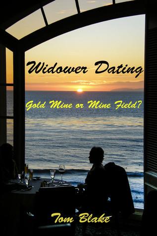 Widower Dating. Gold Mine or Mine Field? Tom Blake