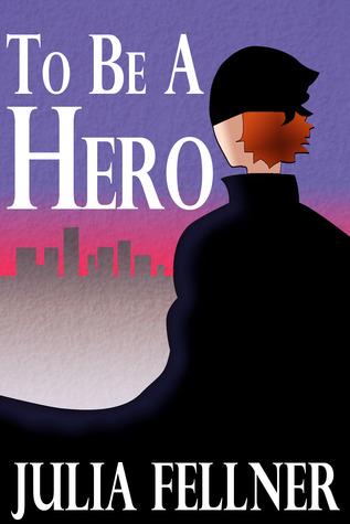 To be a Hero Julia Fellner