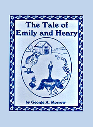 The Tale of Emily and Henry  by  George Morrow