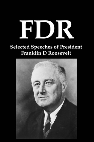 FDR: Selected Speeches of President Franklin D Roosevelt Lenny Frank Jr.