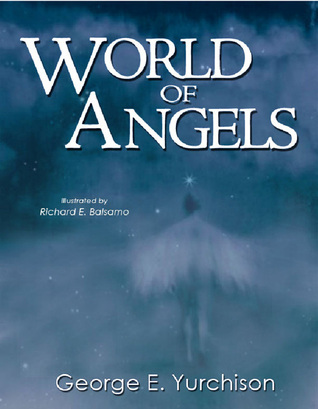 World of Angels George E. Yurchison
