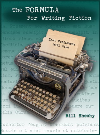 The FORMULA For Writing Fiction That Publishers Will Like Bill Sheehy