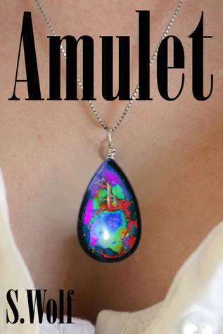 Amulet  by  S. Wolf
