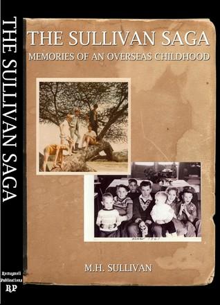 The Sullivan Saga: Memories of an Overseas Childhood  by  Maureen Sullivan