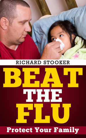 Beat the Flu  by  Richard Stooker