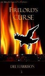 Firelords Curse (Book 3)  by  Dee Harrison