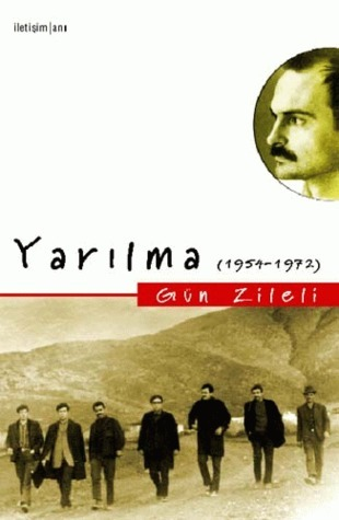 Yarılma (1954 - 1972) Gün Zileli