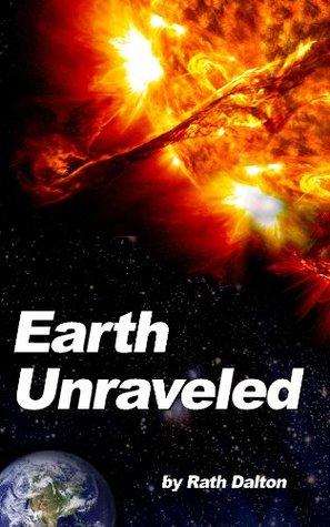 Earth Unraveled  by  Rath Dalton