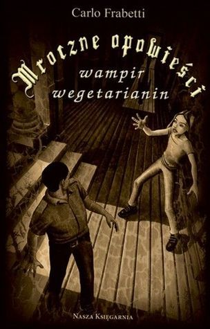 Mroczne opowieści. Wampir wegetarianin Carlo Frabetti