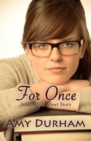 For Once - A Sky Cove Short Story (Sky Cove #1.5) Amy Durham