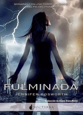 Fulminada (Fulminada #1) Jennifer Bosworth