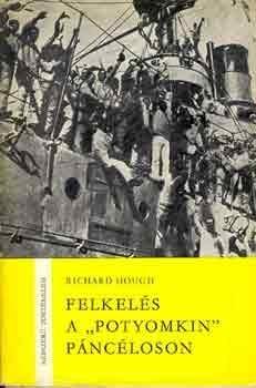 """Felkelés a """"Potyomkin"""" páncéloson [Népszerű Történelem]  by  Richard Hough"""