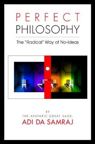 Perfect Philosophy  by  Adi Da Samraj