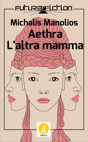 Aethra e Laltra mamma  by  Michalis Manolios