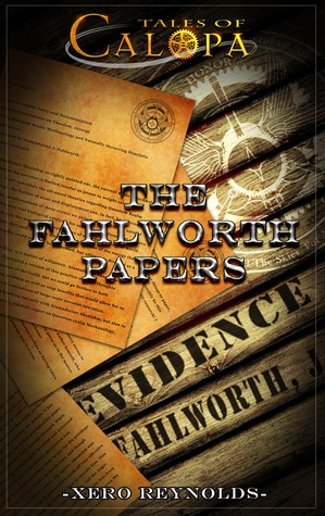 Tales of Calopa: The Fahlworth Papers  by  Xero Reynolds