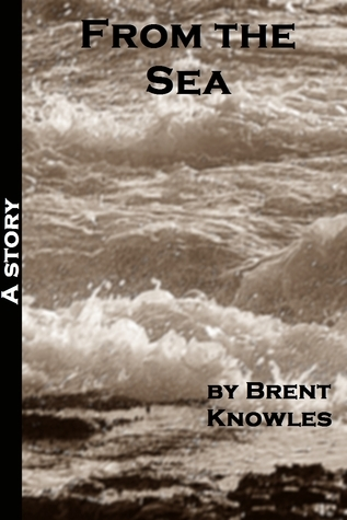 From the Sea  by  Brent Knowles