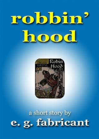 Robbin Hood  by  E.G. Fabricant