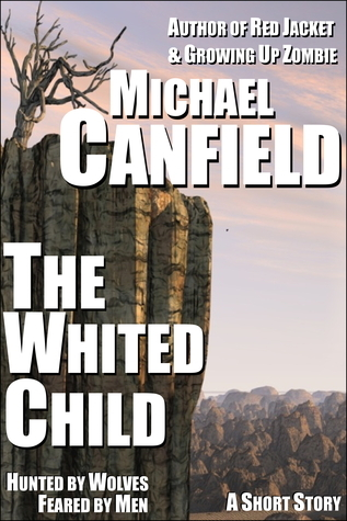 The Whited Child Michael  Canfield