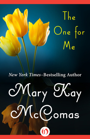 The One for Me  by  Mary Kay McComas