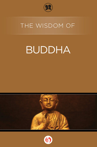 The Wisdom of Buddha (The Wisdom Series)  by  Philosophical Library
